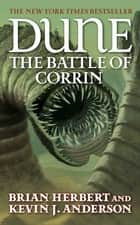 Dune: The Battle of Corrin ebook by Brian Herbert, Kevin J. Anderson