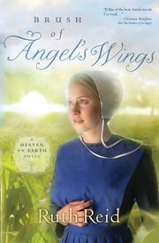 Brush of Angel's Wings ebook by Ruth Reid