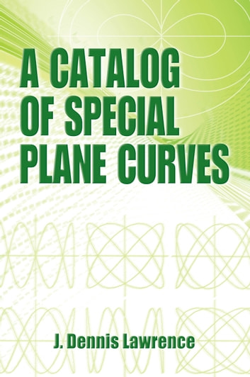A Catalog of Special Plane Curves 電子書 by J. Dennis Lawrence