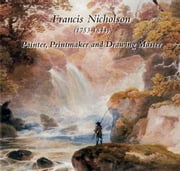 Francis Nicholson (1753 - 1844) ebook by Gordon Bell