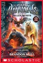 Tales of the Fallen Beasts (Spirit Animals: Special Edition) eBook by Brandon Mull, Emily Seife, Nick Eliopulos,...