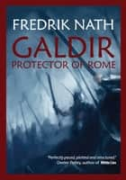 Galdir - Protector of Rome ebook by Fredrik Nath
