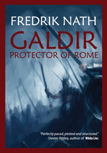 Galdir - Protector of Rome - A Roman War Novel ebook by Fredrik Nath