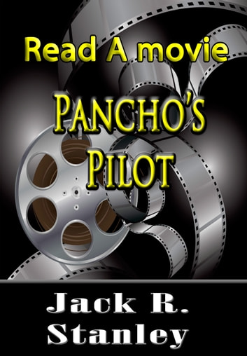 Pancho's Pilot ebook by Jack R. Stanley