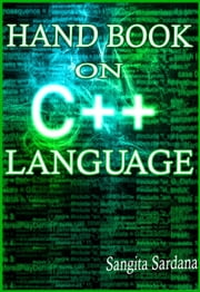 Handbook on C++ Language - 100% Pure Adrenaline ebook by Sangita Sardana