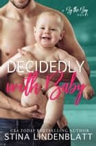 Decidedly With Baby ebook by
