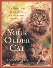 Your Older Cat - A Complete Guide to Nutrition, Natural Health Remedies, and Veterinary Care ebook by Kobo.Web.Store.Products.Fields.ContributorFieldViewModel