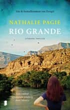 Rio Grande - Een razend spannende roadtrip door Mexico eBook by Nathalie Pagie