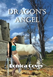 Dragon's Angel ebook by Donica Covey