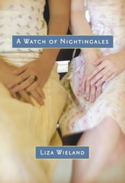 A Watch of Nightingales ebook by Liza Wieland