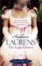 The Lady Chosen - Number 1 in series ebook by Stephanie Laurens