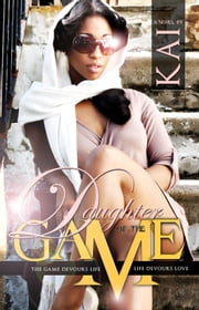 Daughter of the Game (5 Star Publications Presents) ebook by KAI