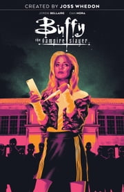 Buffy the Vampire Slayer Vol. 1 ebook by Jordie Bellaire, Dan Mora, Joss Whedon,...