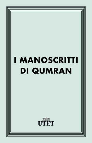 I manoscritti di Qumran ebook by Aa. Vv.