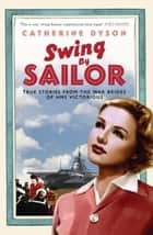 Swing by Sailor ebook by Catherine Dyson