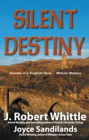 Silent Destiny ebook by J. Robert Whittle,Joyce Sandilands