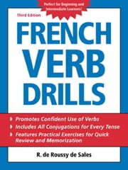 French Verb Drills ebook by de Roussy de Sales, R.