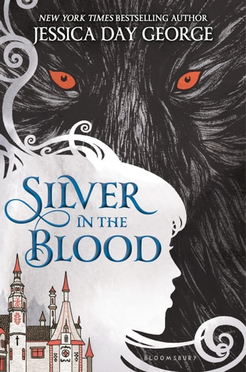 Silver in the Blood ebook by Jessica Day George