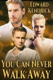 You Can Never Walk Away ebook by Edward Kendrick