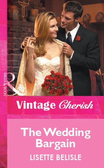 The Wedding Bargain (Mills & Boon Vintage Cherish) ebook by Lisette Belisle