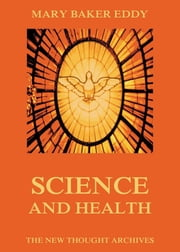 Science And Health ebook by Mary Baker Eddy