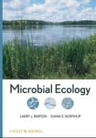 Microbial Ecology ebook by Larry L. Barton,Diana E. Northup