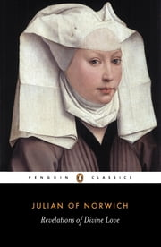 Revelations of Divine Love ebook by Julian Of Norwich,A. Spearing,Elizabeth Spearing,A. Spearing