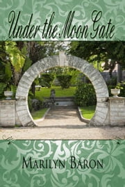 Under the Moon Gate ebook by Marilyn  Baron