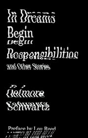 In Dreams Begin Responsibilities and Other Stories ebook by Delmore Schwartz,James Atlas,Irving Howe,Lou Reed