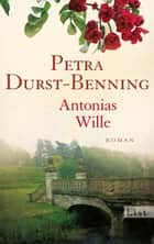 Antonias Wille ebook by Petra Durst-Benning