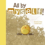 All By Myself! ebook by Géraldine Collet,Coralie Saudo,Sarah Quinn