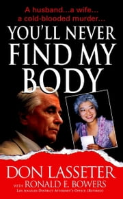 You'll Never Find My Body ebook by Don Lasseter,Ronald E. Bowers