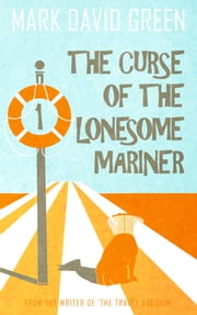 The Curse of the Lonesome Mariner (Part 1) ebook by Mark Green