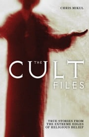 The Cult Files ebook by Chris Mikul