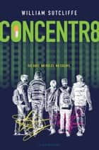 Concentr8 ebook by William Sutcliffe