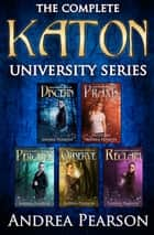 The Complete Katon University Series ebook by Andrea Pearson