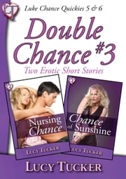 Double Chance #3 - A Luke Chance double header ebook by Lucy Tucker