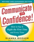Communicate with Confidence ebook by Dianna Booher
