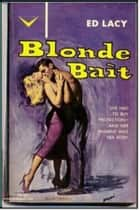Blonde Bait ebook by Ed Lacy