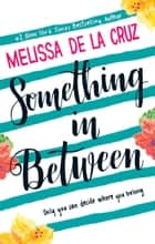 Something Inbetween eBook by Melissa de la Cruz