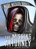 The Missing Attorney: A Gail Brevard Mystery eBook by Mary Wickizer Burgess