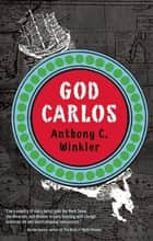 God Carlos ebook by Anthony C. Winkler