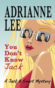 You Don't Know Jack ebook by Adrianne Lee