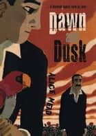 Dawn and Dusk ebook by Alice Mead