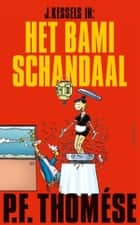Het bamischandaal eBook by P.F. Thomése