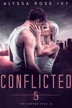 Conflicted ebook by Alyssa Rose Ivy