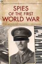 Spies of the First World War ebook by Bill Price