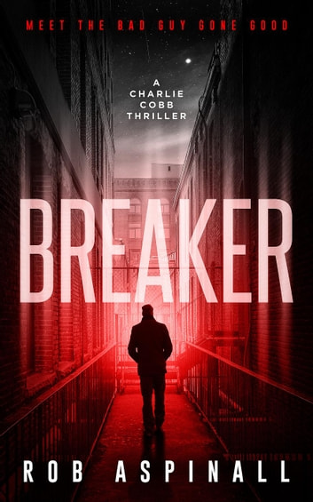 Breaker - Charlie Cobb, #1 ebook by Rob Aspinall
