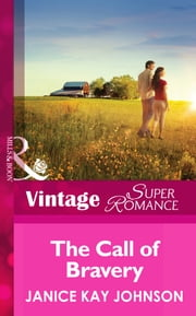 The Call of Bravery (Mills & Boon Vintage Superromance) (A Brother's Word, Book 3) ebook by Janice Kay Johnson