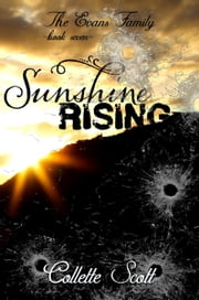 Sunshine Rising (The Evans Family, Book Seven) ebook by Collette Scott